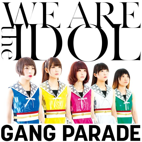 gang-parade-we-are-the-idol-single-cover